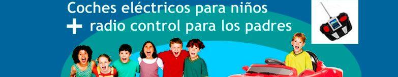 Coches eléctricos para niños y radiocontrol para los padres en Alicante